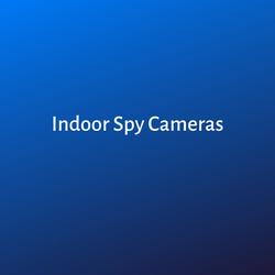 Indoor Spy Cameras