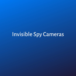 Invisible Spy Cameras