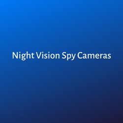 Night Vision Spy Cameras