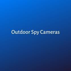 Outdoor Spy Cameras
