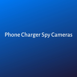 Phone Charger Spy Cameras