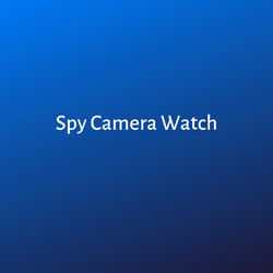 Spy Camera Watches