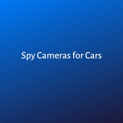 Spy Cameras for Cars