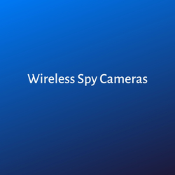Wireless Spy Cameras